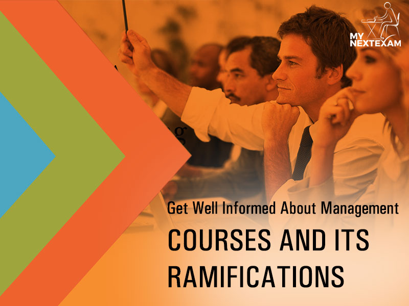 Get Well Informed About Management Courses And Its Ramifications