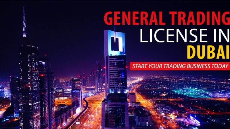 HOW TO GET YOUR GENERAL TRADING LICENSE IN DUBAI?